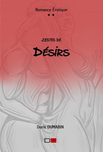 Couv 1 Zestes de Désirs Doris Dumabin D*éditions